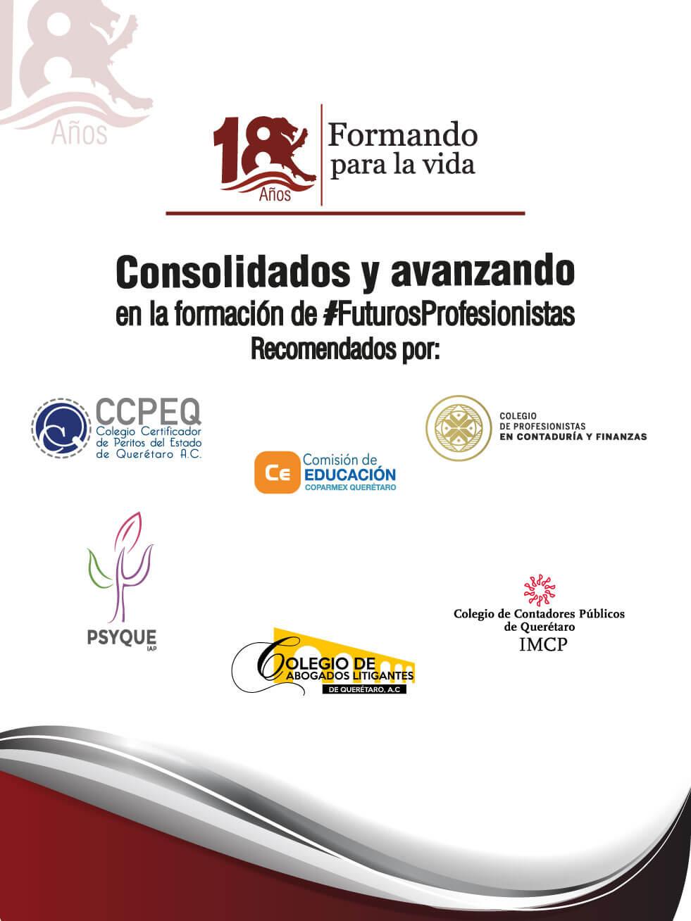 UDL 18° Aniversario - Recomendados por: CCPEQ, Comisión de Educación Qro, Colegio de Profesionistas en Contaduría y Finanzas, Psyque, Colegio de Abogados Litigantes, Colegio de Contadores Públicos de Querétaro, entre otros